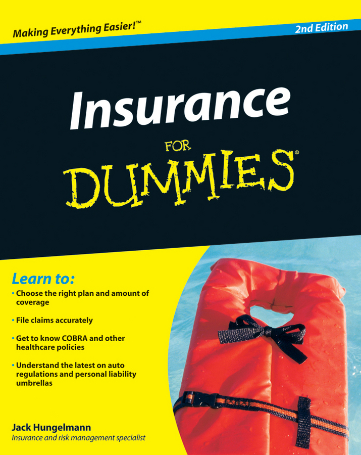 Фото - Jack Hungelmann Insurance for Dummies allen j flitcraft life insurance agents vade mecum setting forth the risks assumed and benefits guaranteed by the life insurance companies etc volume 21