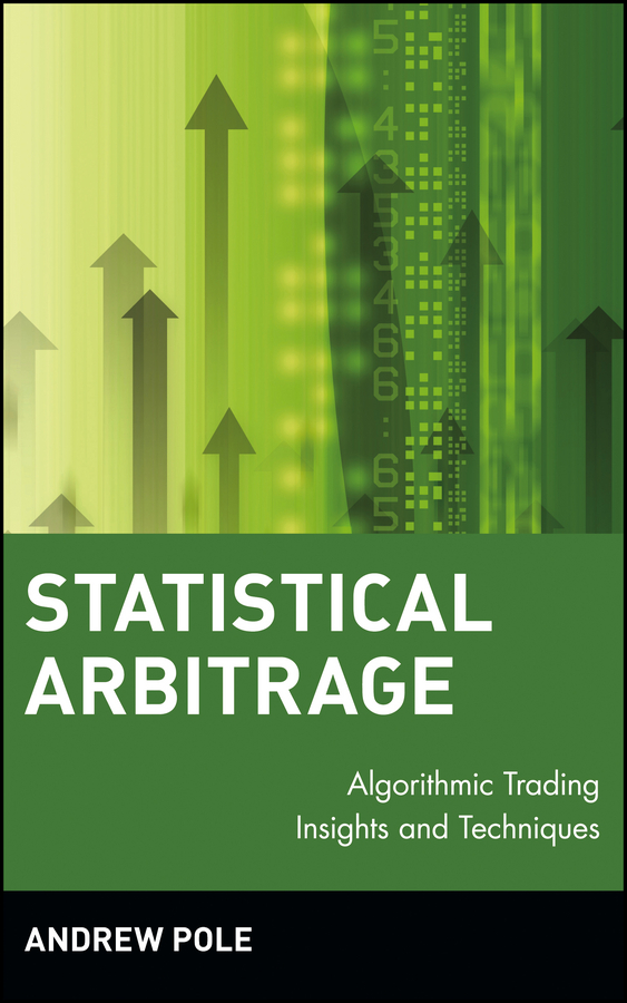 Andrew Pole Statistical Arbitrage. Algorithmic Trading Insights and Techniques carl speshock h empowering green initiatives with it a strategy and implementation guide