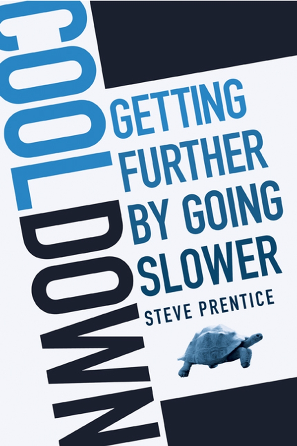 Steve Prentice Cool Down. Getting Further by Going Slower get naked fast a guide to stripping away the foods that weigh you down