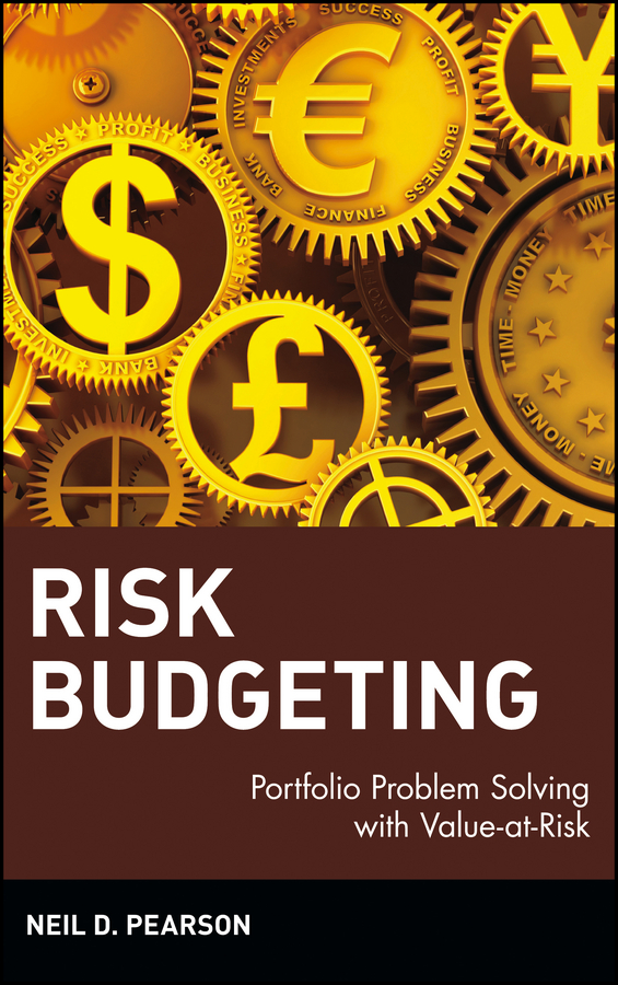 Neil Pearson D. Risk Budgeting. Portfolio Problem Solving with Value-at-Risk sona blessing alternative alternatives risk returns and investment strategy