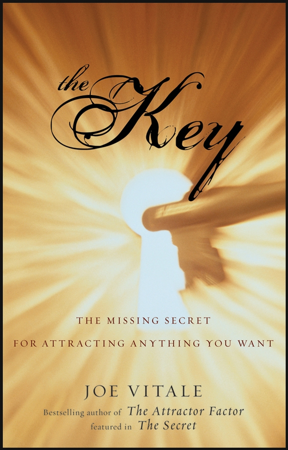 цена Joe Vitale The Key. The Missing Secret for Attracting Anything You Want онлайн в 2017 году