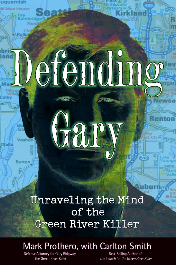 Mark Prothero Defending Gary. Unraveling the Mind of the Green River Killer magic home закладка для книг медведица