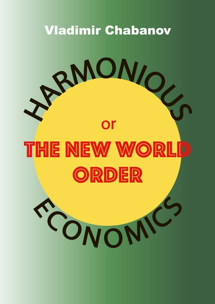 Vladimir Emelyanovich Chabanov Harmonious Economics or The New World Order 50pcs lot free shipping tps54331qdr tps54331q 54331q soic 8 new original and goods in stock