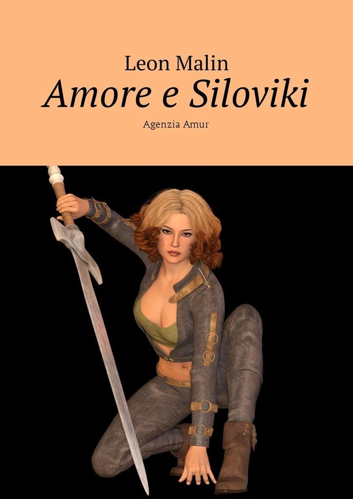 Leon Malin Amore e Siloviki. Agenzia Amur vax u90 ma e