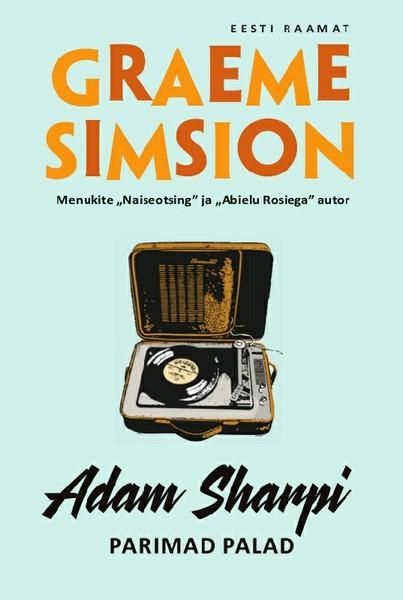 Graeme Simsion Adam Sharpi parimad palad graeme simsion adam sharpi parimad palad