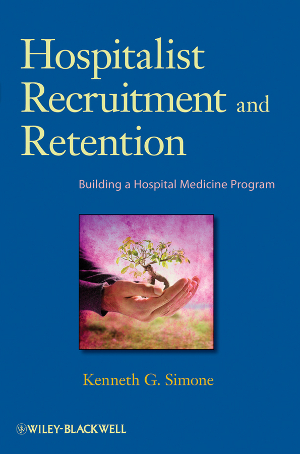 Фото - Kenneth Simone G. Hospitalist Recruitment and Retention. Building a Hospital Medicine Program agent based snort in distributed environment