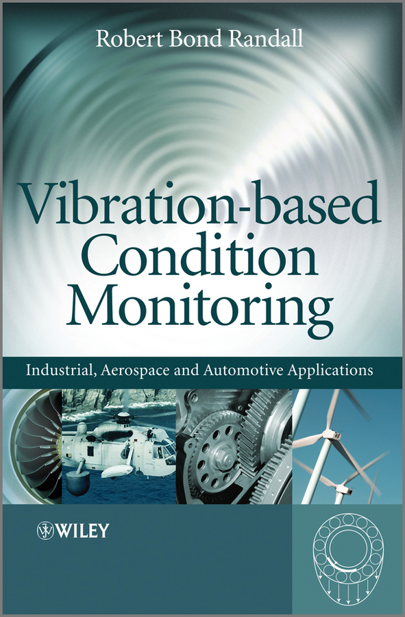 все цены на Robert Randall Bond Vibration-based Condition Monitoring. Industrial, Aerospace and Automotive Applications
