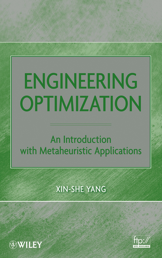 Xin-She Yang Engineering Optimization. An Introduction with Metaheuristic Applications xin she yang engineering optimization an introduction with metaheuristic applications