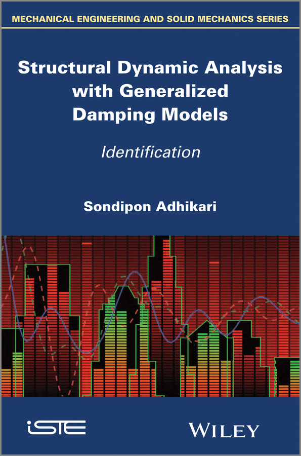 Sondipon Adhikari Structural Dynamic Analysis with Generalized Damping Models. Identification недорго, оригинальная цена