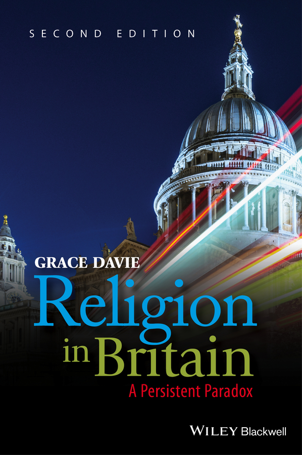 Grace Davie Religion in Britain. A Persistent Paradox