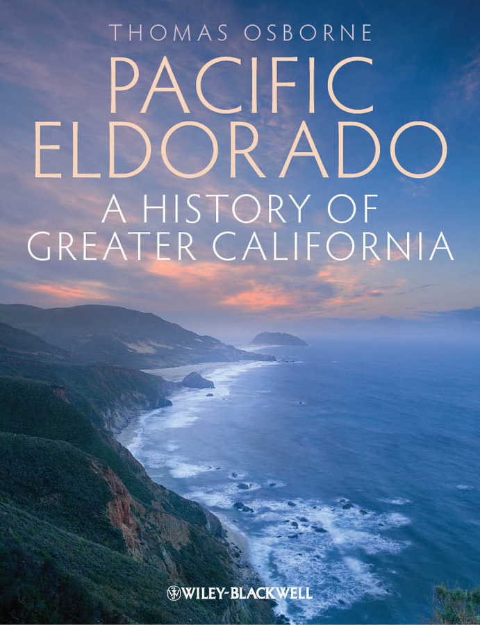 Thomas Osborne J. Pacific Eldorado. A History of Greater California mathews shailer the spiritual interpretation of history