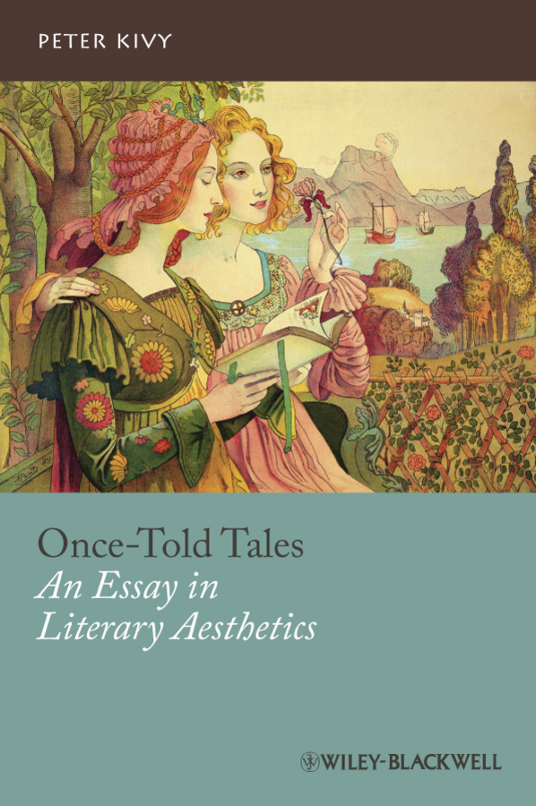 Peter Kivy Once-Told Tales. An Essay in Literary Aesthetics ryan marah ellis told in the hills a novel