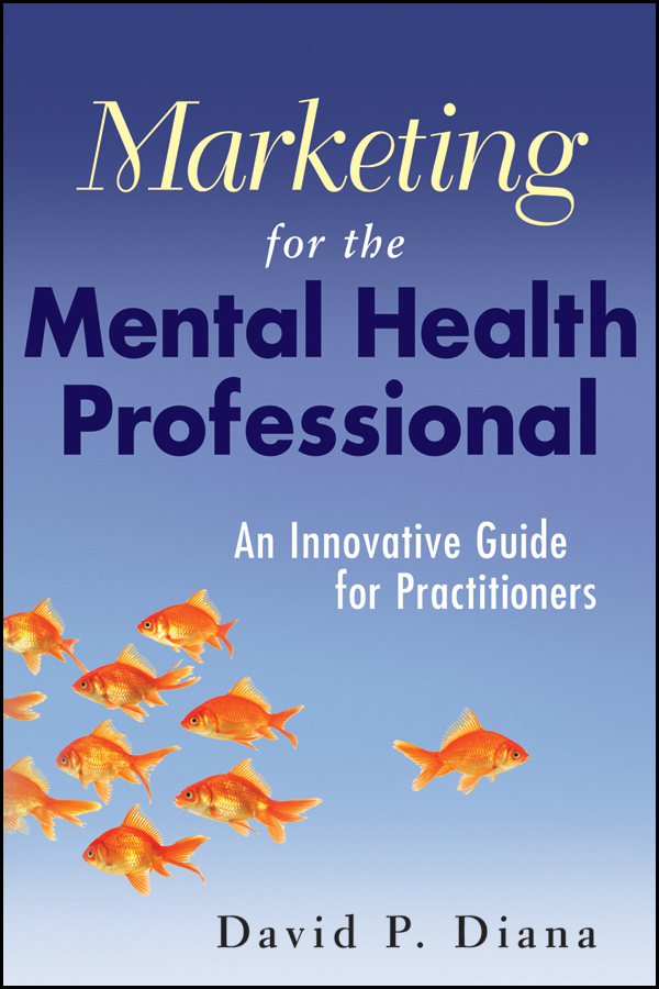 David Diana P. Marketing for the Mental Health Professional. An Innovative Guide for Practitioners cedric charlier пиджак