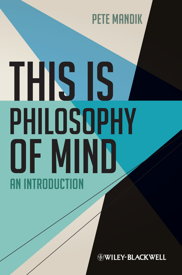 Pete Mandik This is Philosophy of Mind. An Introduction hagberg garry l a companion to the philosophy of literature