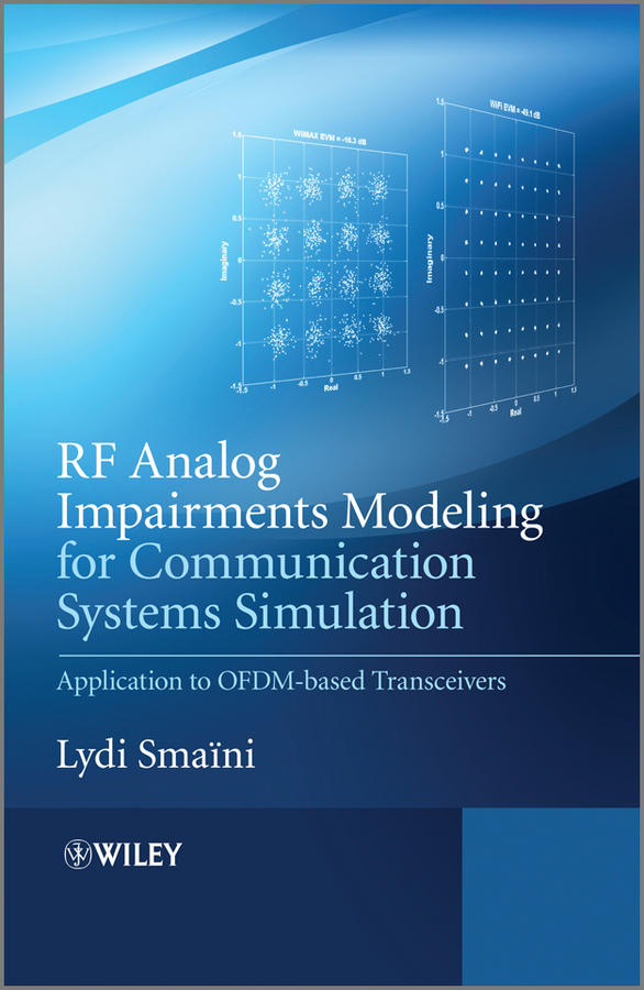 Lydi Smaini RF Analog Impairments Modeling for Communication Systems Simulation. Application to OFDM-based Transceivers mutamed khatib ofdm for mobile communications systems