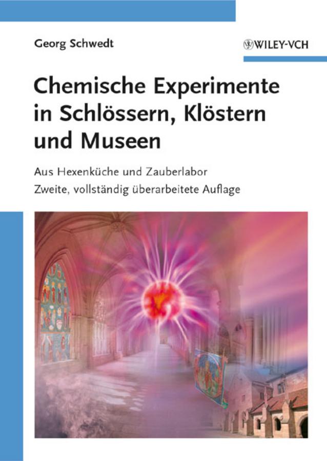 Prof. Schwedt Georg Chemische Experimente in Schlössern, Klöstern und Museen. Aus Hexenküche und Zauberlabor цена в Москве и Питере