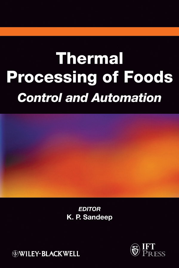 Фото - K. Sandeep P. Thermal Processing of Foods. Control and Automation dr jamileh m lakkis encapsulation and controlled release technologies in food systems