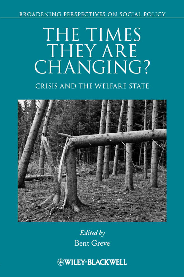 Bent Greve The Times They Are Changing? Crisis and the Welfare State gender and the welfare state