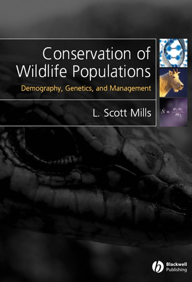 L. Mills Scott Conservation of Wildlife Populations. Demography, Genetics and Management все цены