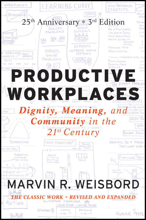 Marvin Weisbord R. Productive Workplaces. Dignity, Meaning, and Community in the 21st Century dijon fco as monaco