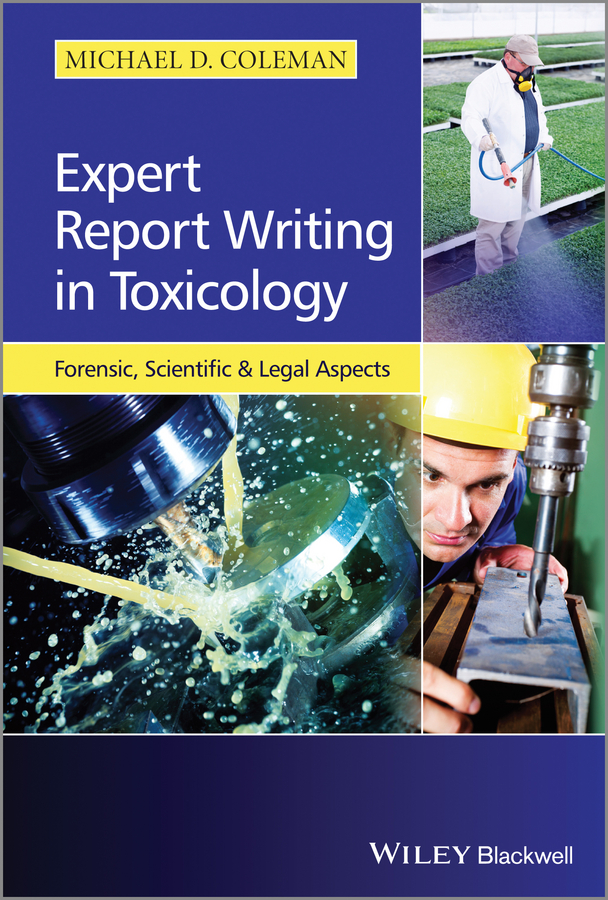 Michael Coleman D. Expert Report Writing in Toxicology. Forensic, Scientific and Legal Aspects цены онлайн