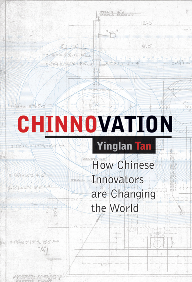 Ying Tan Chinnovation. How Chinese Innovators are Changing the World скальп петуха veniard chinese cock cape