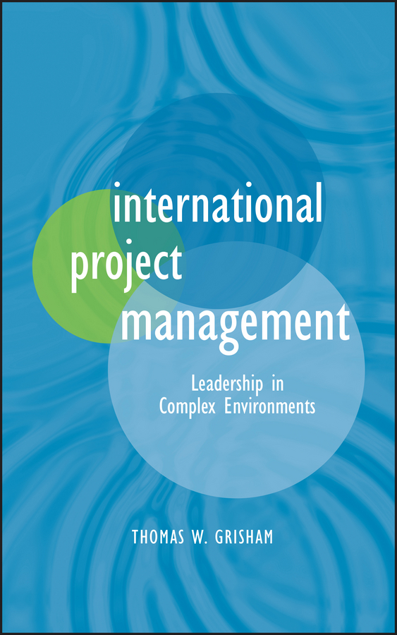 Thomas Grisham W. International Project Management. Leadership in Complex Environments flood management in watershed