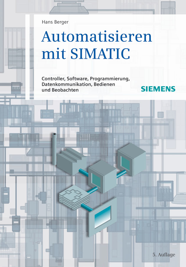 Hans Berger Automatisieren mit SIMATIC. Controller, Software, Programmierung, Datenkommunikation, Bedienen und Beobachten 6es7222 1hf32 0xb0 6es7 222 1hf32 0xb0 simatic s7 1200 digital output sm 1222 8 do relay 2a have in stock