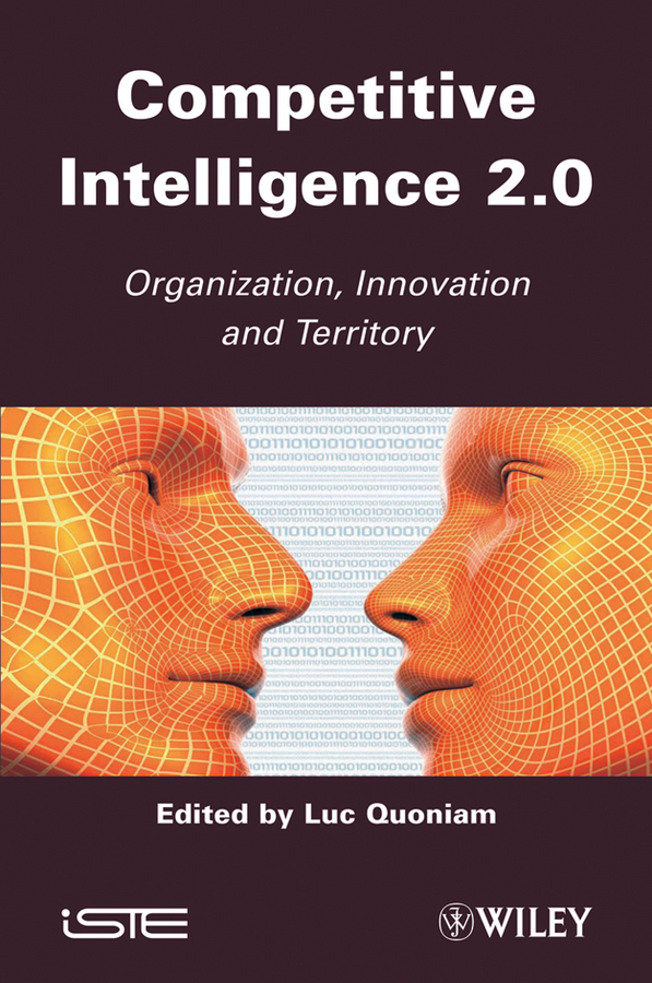 Luc Quoniam Competitive Inteligence 2.0. Organization, Innovation and Territory колье element47 by jv mj 2824 3n