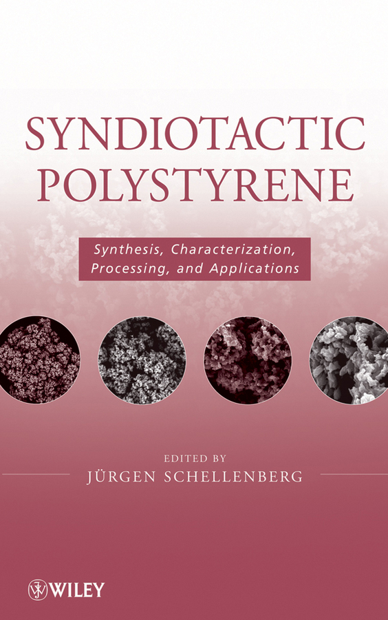 Jürgen Schellenberg Syndiotactic Polystyrene. Synthesis, Characterization, Processing, and Applications polystyrene based block copolymers and blends