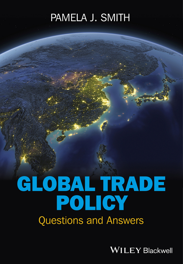 Pamela Smith J. Global Trade Policy. Questions and Answers congress and policy making in the 21st century