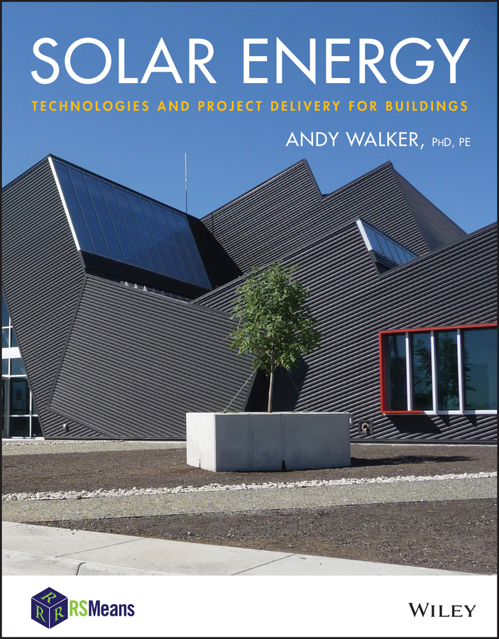 Andy Walker Solar Energy. Technologies and Project Delivery for Buildings school buildings construction and design manual