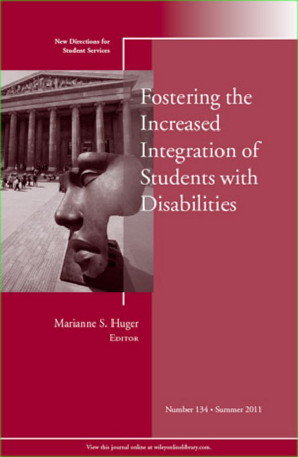 Marianne Huger S. Fostering the Increased Integration of Students with Disabilities. New Directions for Student Services, Number 134 marianne huger s fostering the increased integration of students with disabilities new directions for student services number 134