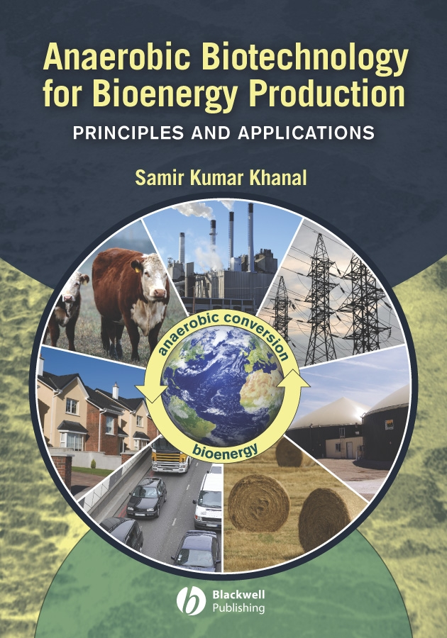Samir Khanal Kumar Anaerobic Biotechnology for Bioenergy Production. Principles and Applications computer
