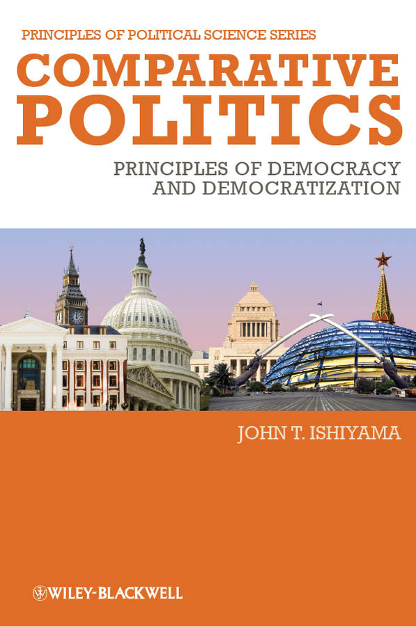 John Ishiyama T. Comparative Politics. Principles of Democracy and Democratization цены