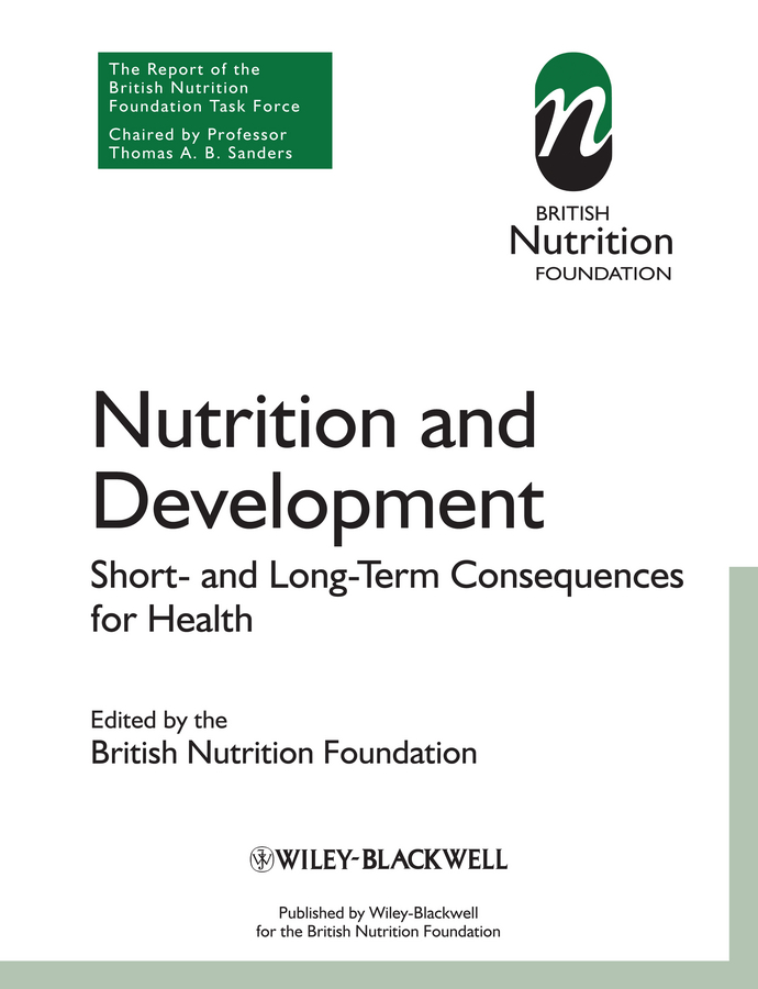 British Nutrition Foundation Nutrition and Development. Short and Long Term Consequences for Health