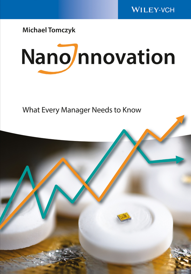 Michael Tomczyk NanoInnovation. What Every Manager Needs to Know paul barshop capital projects what every executive needs to know to avoid costly mistakes and make major investments pay off