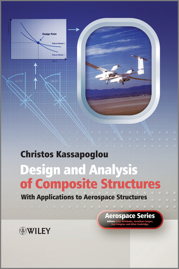 Christos Kassapoglou Design and Analysis of Composite Structures. With Applications to Aerospace Structures