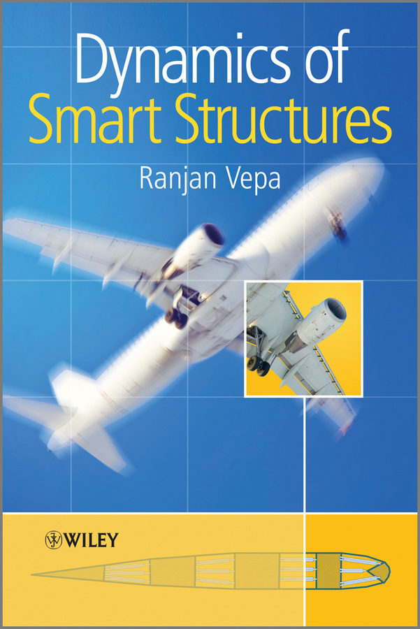 Ranjan Vepa Dynamics of Smart Structures rcc and composite structures