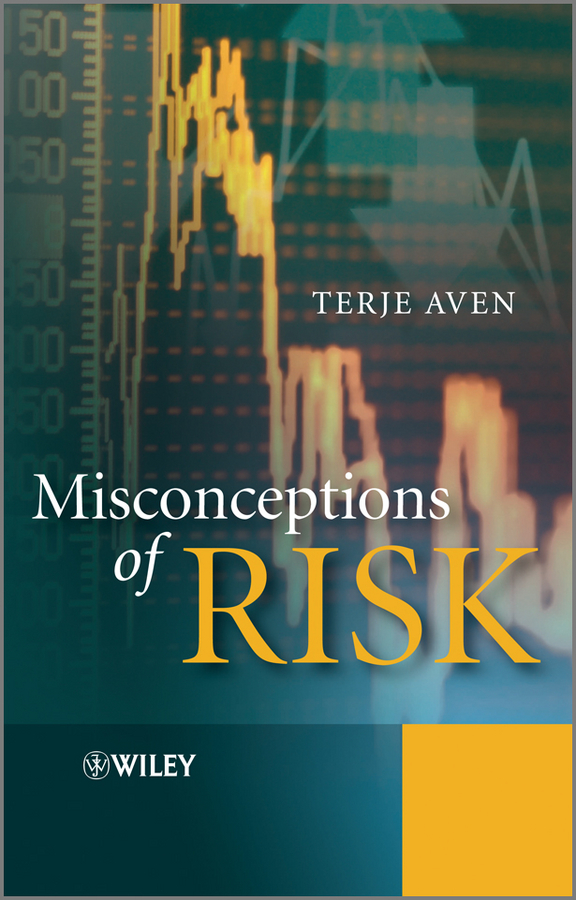 Terje Aven Misconceptions of Risk mccormick norman j risk and safety analysis of nuclear systems