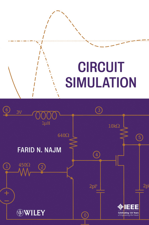 Farid Najm N. Circuit Simulation qiuliang wang practical design of magnetostatic structure using numerical simulation