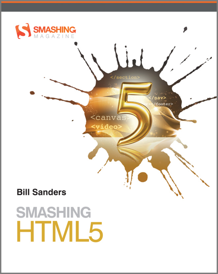 Bill Sanders Smashing HTML5 leslie sikos web standards mastering html5 css3 and xml