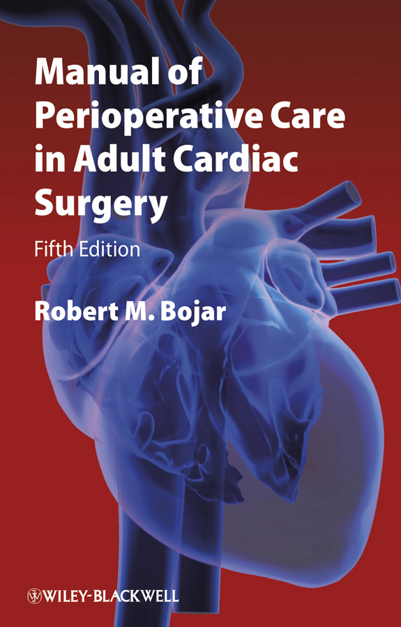 Robert Bojar M. Manual of Perioperative Care in Adult Cardiac Surgery andrea natale cardiac arrhythmia management a practical guide for nurses and allied professionals