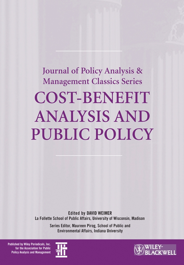 David Weimer Cost-Benefit Analysis and Public Policy jodi sandfort effective implementation in practice integrating public policy and management