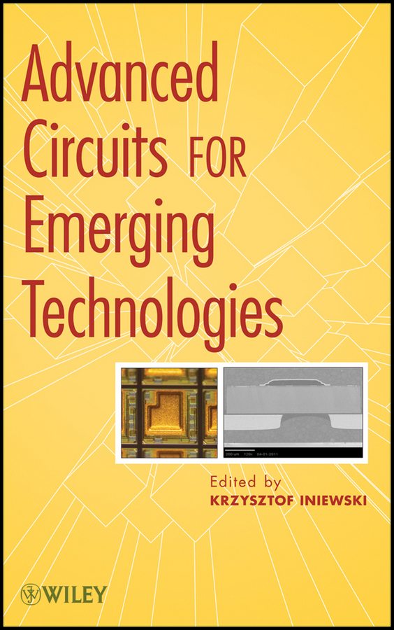 Krzysztof Iniewski Advanced Circuits for Emerging Technologies integrated circuit ic 100