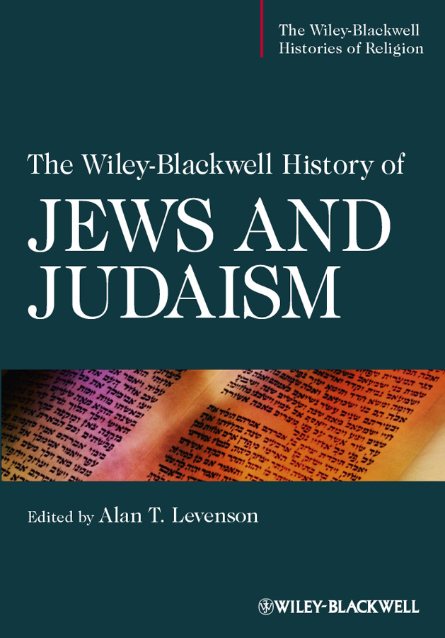 Alan Levenson T. The Wiley-Blackwell History of Jews and Judaism israel and the politics of jewish identity