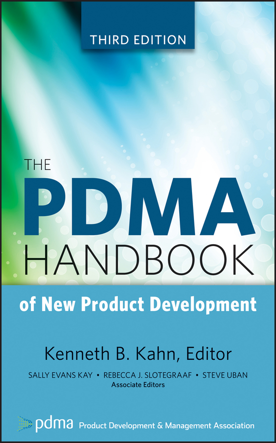 Kenneth Kahn B. The PDMA Handbook of New Product Development