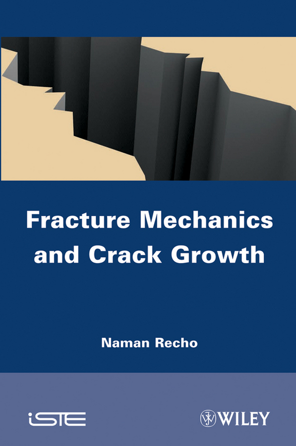 Naman Recho Fracture Mechanics and Crack Growth a l levshin acoustic and elastic wave fields in geophysics part ii 37