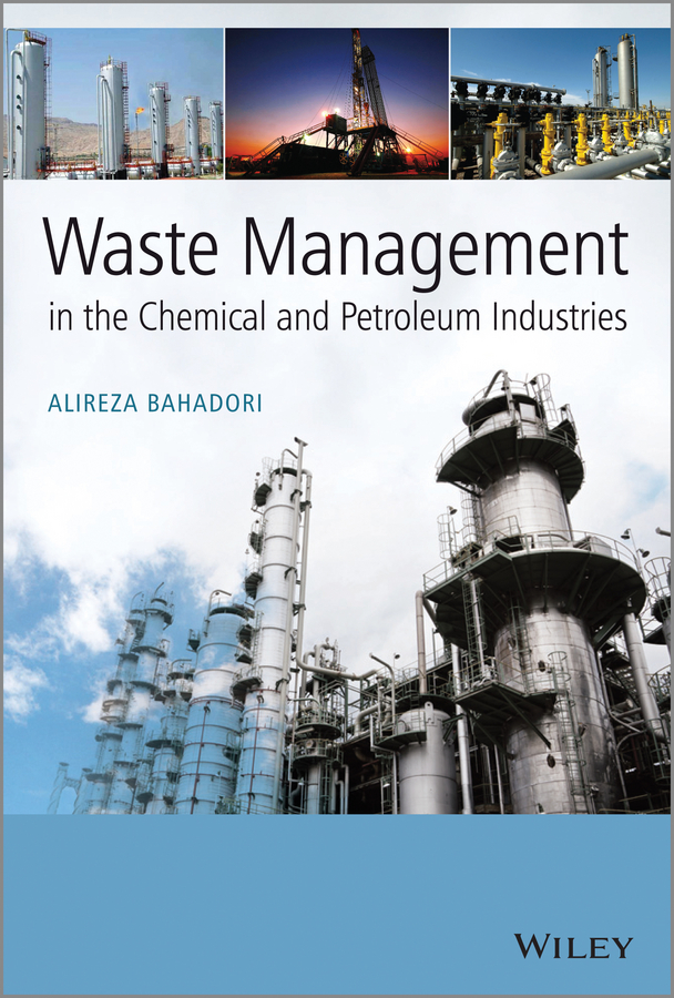 Alireza Bahadori Waste Management in the Chemical and Petroleum Industries wastewater treatment design construction and operation