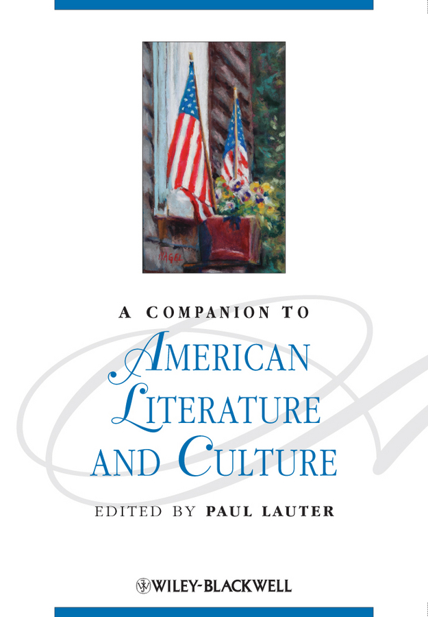 Paul Lauter A Companion to American Literature and Culture hagberg garry l a companion to the philosophy of literature